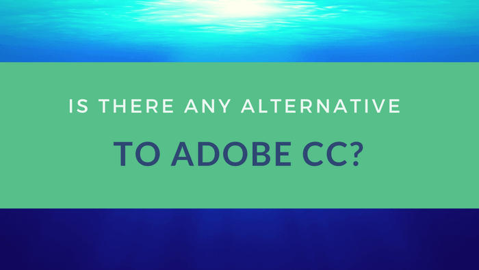 Is there any alternative to Adobe CC?