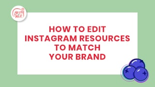 How to edit Instagram resources to match your brand